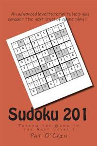 Sudoku 201: Taking the Game to the Next Level !
