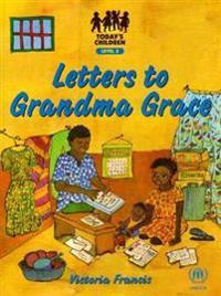 Letters to Grandma Grace: Gr 7: Reader