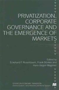 Privatization, Corporate Governance and the Emergence of Markets