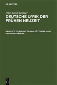 Sturm Und Drang: G�ttinger Hain Und Grenzg�nger