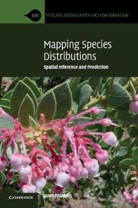 Mapping Species Distributions: Spatial Inference and Prediction