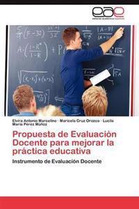 Propuesta de Evaluacion Docente Para Mejorar La Practica Educativa