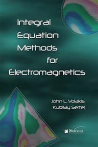Integral Equation Methods for Electromagnetics