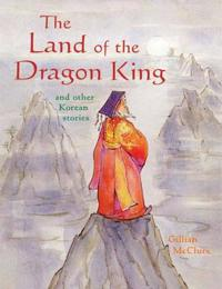 The Land of the Dragon King and Other Korean Stories
