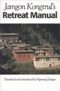 Jamgon Kongtrul's Retreat Manual