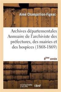 Archives D�partementales de France. Annuaire de l'Archiviste Des Pr�fectures, 8�me Ed. (1868-1869)