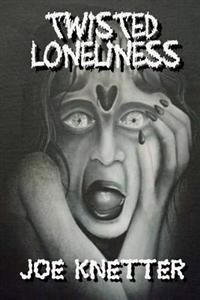 Twisted Loneliness