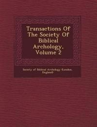 Transactions of the Society of Biblical Arch Ology, Volume 2