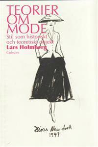 Teorier om mode : stil som historiskt och teoretiskt objekt