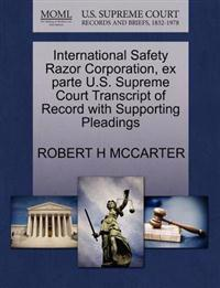 International Safety Razor Corporation, Ex Parte U.S. Supreme Court Transcript of Record with Supporting Pleadings