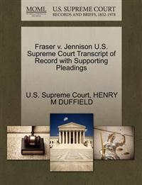 Fraser V. Jennison U.S. Supreme Court Transcript of Record with Supporting Pleadings