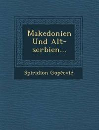 Makedonien Und Alt-serbien...