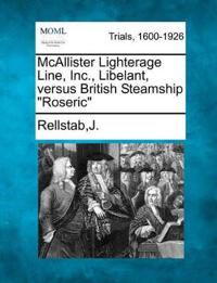 McAllister Lighterage Line, Inc., Libelant, Versus British Steamship Roseric