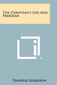 The Christian's Life and Program
