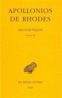 Apollonios de Rhodes, Argonautiques Tome II: Chant III