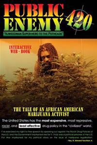 Public Enemy #420: Njweedman Super-Hero to the Potheads