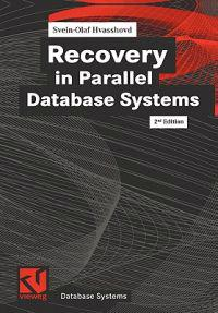 Recovery in Parallel Database Systems