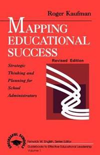 Mapping Educational Success: Strategic Thinking and Planning for School Administrators