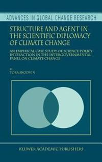 structure and agent in the scientific diplomacy of climate change skodvin t