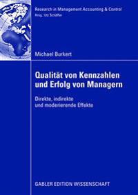 Qualität Von Kennzahlen Und Erfolg Von Managern: Direkte, Indirekte Und Moderierende Effekte