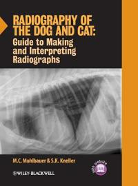 Radiography of the Dog and Cat: Guide to Making and Interpreting Radiograph