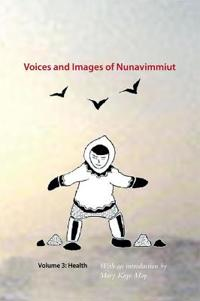 Voices and Images of Nunavimmiut, Volume 3