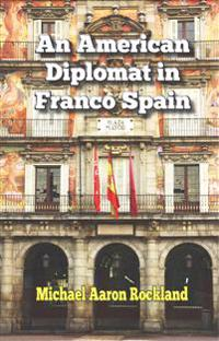 An American Diplomat in Franco Spain