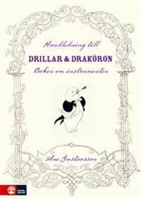 Handledning till Drillar och Draköron - Boken om instrumenten Lärarhandledn