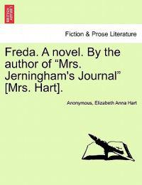 "Freda. a Novel. by the Author of ""Mrs. Jerningham's Journal"" [Mrs. Hart]."
