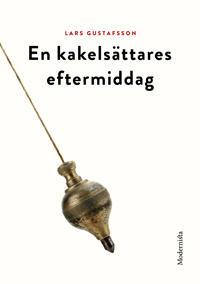 En kakelsättares eftermiddag - Lars Gustafsson   Laserbodysculptingpittsburgh.com