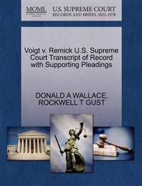 Voigt V. Remick U.S. Supreme Court Transcript of Record with Supporting Pleadings