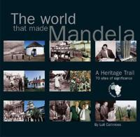 The World That Made Mandela
