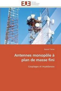 Antennes Monop�le � Plan de Masse Fini