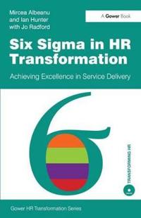 Six SIGMA in HR Transformation: Achieving Excellence in Service Delivery