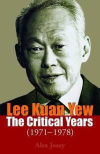 Lee Kuan Yew: The Critical Years