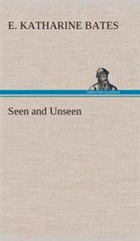 Seen and Unseen