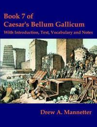 Book 7 Of Caesar's Bellum Gallicum