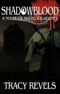 Shadowblood - A Novel of Sherlock Holmes