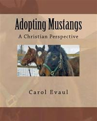 Adopting Mustangs: A Christian Perspective