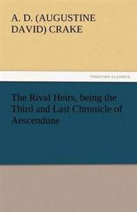 The Rival Heirs, Being the Third and Last Chronicle of Aescendune