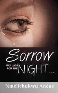Sorrow May Last for the Night