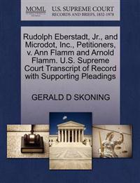 Rudolph Eberstadt, JR., and Microdot, Inc., Petitioners, V. Ann Flamm and Arnold Flamm. U.S. Supreme Court Transcript of Record with Supporting Pleadings