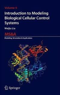 Introduction to Modeling Biological Cellular Control Systems