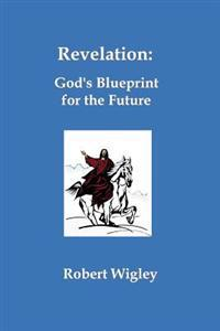 Revelation: God's Blueprint for the Future