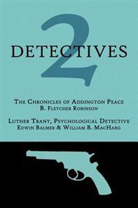 2 Detectives: The Chronicles of Addington Peace / Luther Trant, Psychological Detective