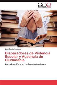 Disparadores de Violencia Escolar y Ausencia de Ciudadania