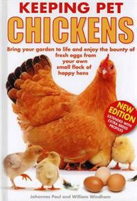 Keeping pet chickens - bring your garden to life and enjoy the bounty of fr