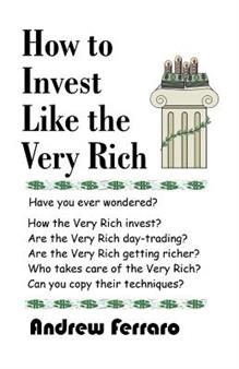 How to Invest Like the Very Rich
