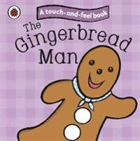 Gingerbread Man: Ladybird Touch and Feel Fairy Tales