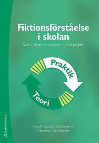 Fiktionsförståelse i skolan : svensklärare omvandlar teori till praktik